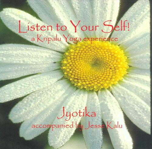 Listen to Your Self!: A Kripalu Yoga Experience