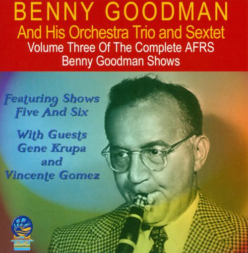 The Complete AFRS Benny Goodman Shows, Vol. 3