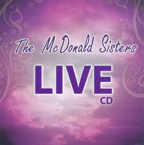 The  McDonald Sisters: Live in Conway, SC