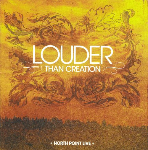 Louder Than Creation: North Point Live
