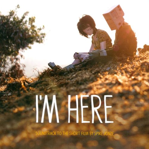 I'm Here: Soundtrack To The Short Film By Spike Jonze