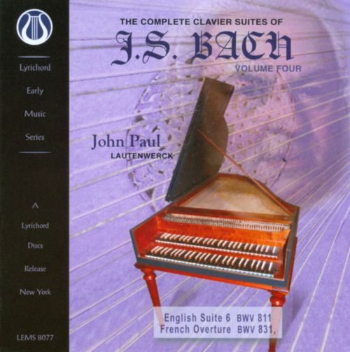 The Complete Clavier Suites of J.S. Bach, Vol. 4