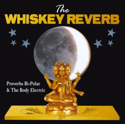 Proverbs Bi-Polar & the Body Electric