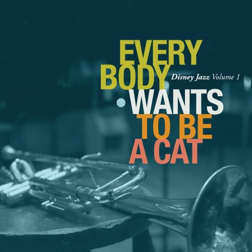 Disney Jazz, Vol. 1: Everybody Wants to Be a Cat