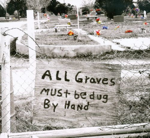 All Graves Must Be Dug By Hand
