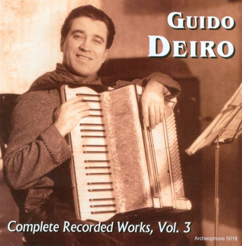 Guido Deiro: Complete Recorded Works, Vol. 3