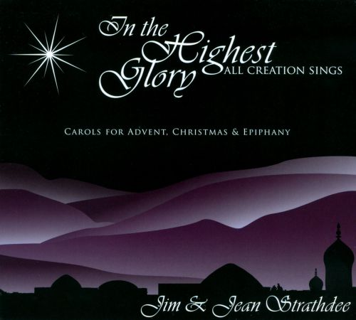 In the Highest Glory: All Creation Sings