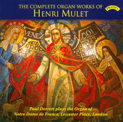 The Complete Organ Works of Henri Mulet