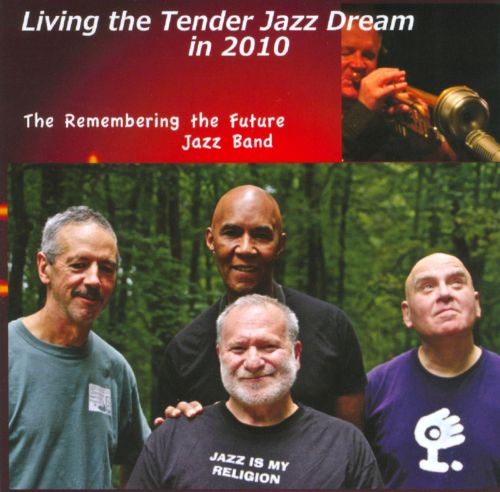 Living the Tender Jazz Dream in 2010