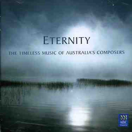 Eternity: Timeless Music of Australia's Composers