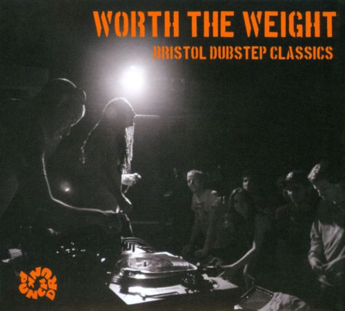 Worth the Weight: Bristol Dubstep Classics