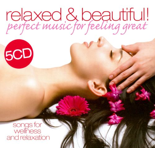 Relaxed & Beautiful!: Perfect Music For Feeling Great