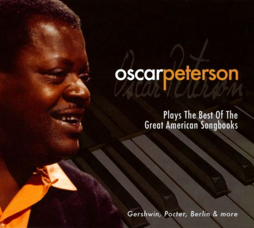 Oscar Peterson Plays the Best of the Great American Songbooks