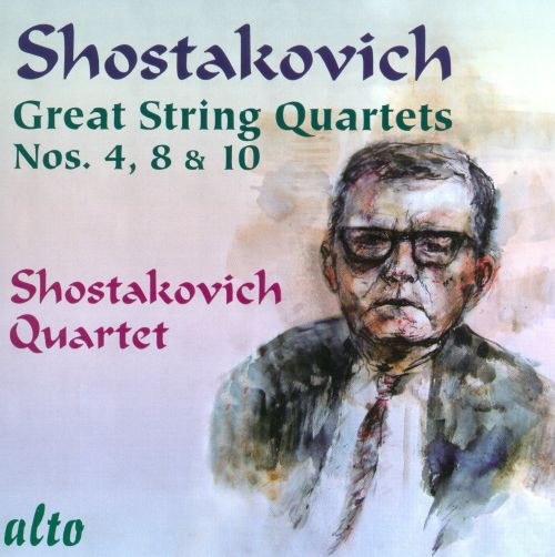 Shostakovich: Great String Quartets Nos. 4, 8 & 10