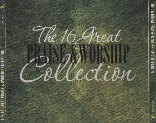 The  16 Great Praise & Worship Collection