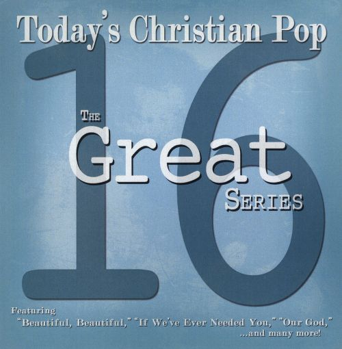The  16 Great Series: Today's Christian Pop