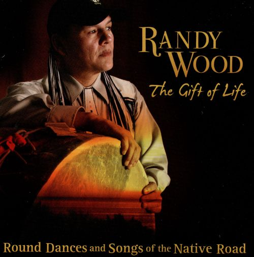 Gift of Life: Round Dances and Songs of the Native Road