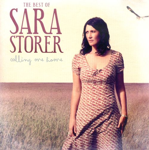 The Best of Sara Storer: Calling Me Home