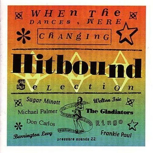 Hitbound Selection-When the Dances Were Changing