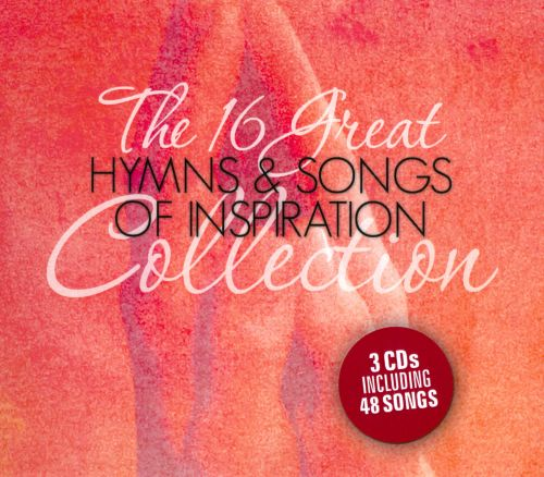 The 16 Great Hymns & Songs Of Inspiration Collection