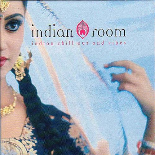 Indian Room: Indian Chill Out and Vibes
