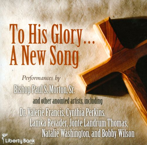 To His Glory...A New Song