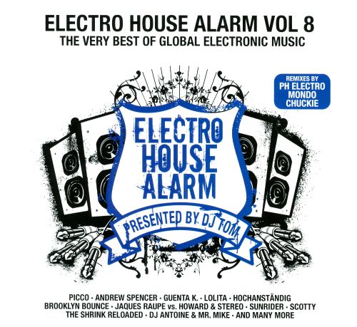 Electro House Alarm, Vol. 8: The Very Best Of Global Electronic Music