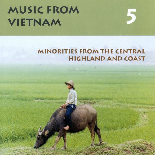 Music from Vietnam, Vol. 5: Minorities from the Central Highland and Coast