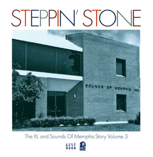 Steppin' Stone: The XL and Sounds of Memphis Story, Vol. 3
