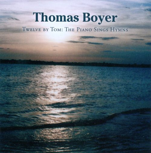 Twelve By Tom: The Piano Sings Hymns