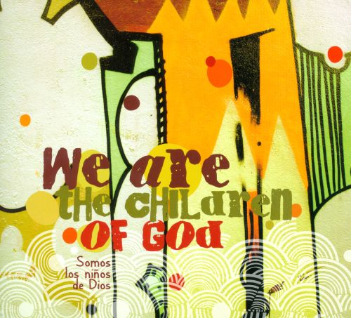 We Are the Children of God