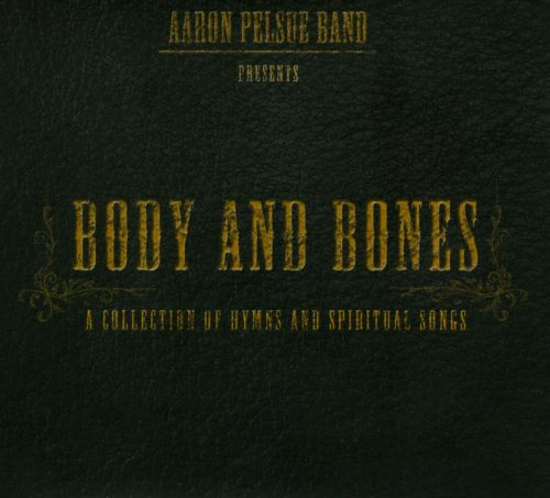 Body And Bones: A Collectionn Of Hymns And Spiritual Songs