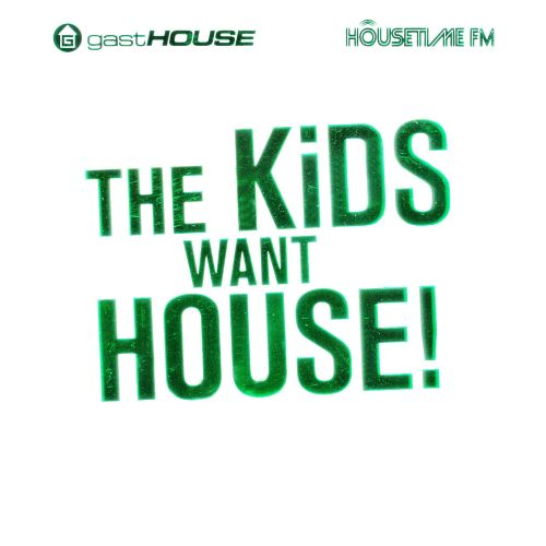 The Kids Want House