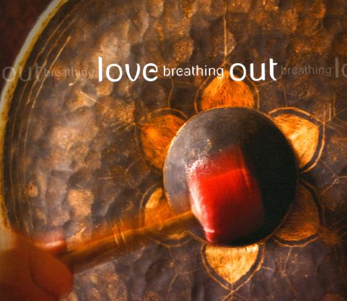 Love Breathing Out