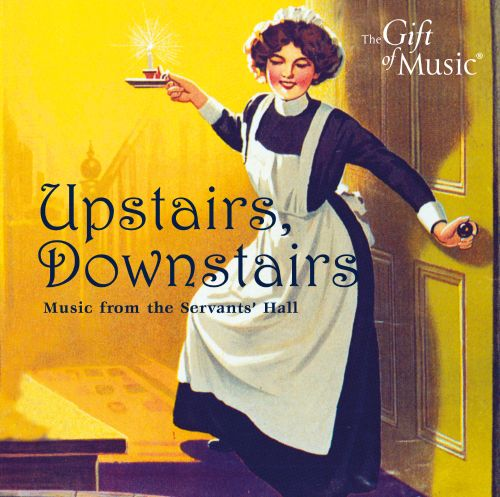 Upstairs Downstairs: Music From Servants Hall