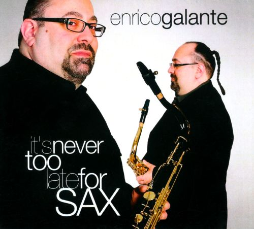 It's Never Too Late For Sax