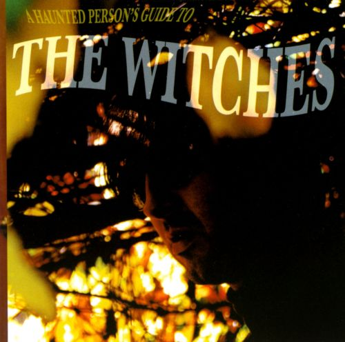 A Haunted Person's Guide to the Witches