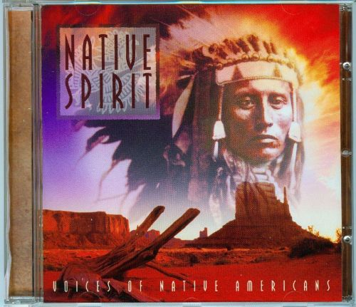 Native Spirit: Voices of Native Americans