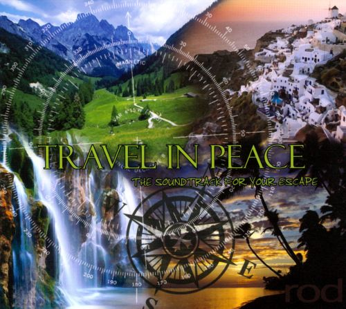 Travel In Peace:The Soundtrack For Your Escape