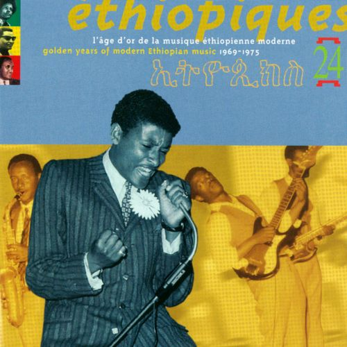Éthiopiques, Vol. 24: Golden Years of Modern Ethiopian Music 1969-1975