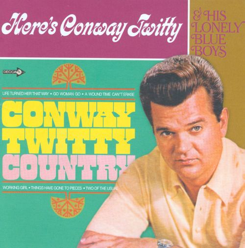 Conway Twitty Country/Here's Conway Twitty and His Lonely Blue Boys