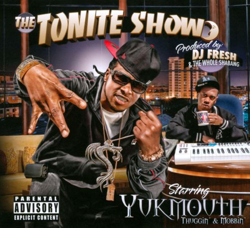 The  Tonite Show with Yukmouth: Thuggin and Mobbin