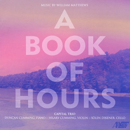 A Book of Hours: Music by William Matthews