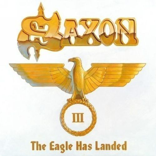 The Eagle Has Landed Iii Saxon Songs Reviews Credits Allmusic
