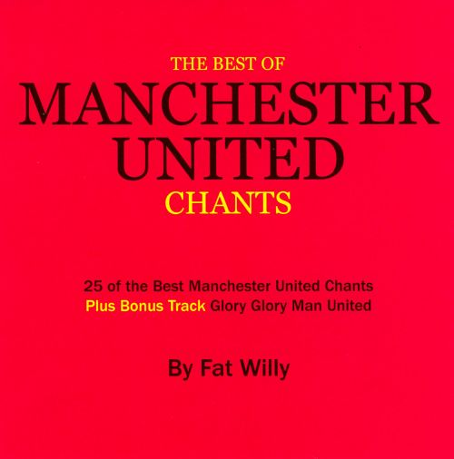 The  Best Of Manchester United Chants