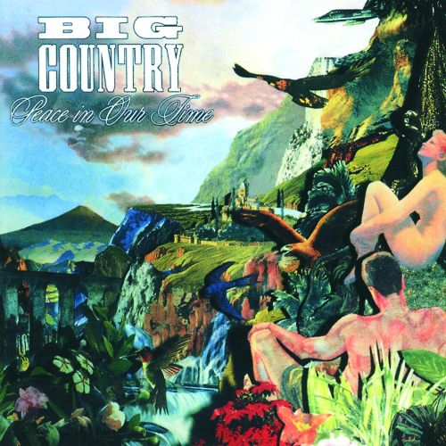 Peace in Our Time - Big Country | Songs, Reviews, Credits ...