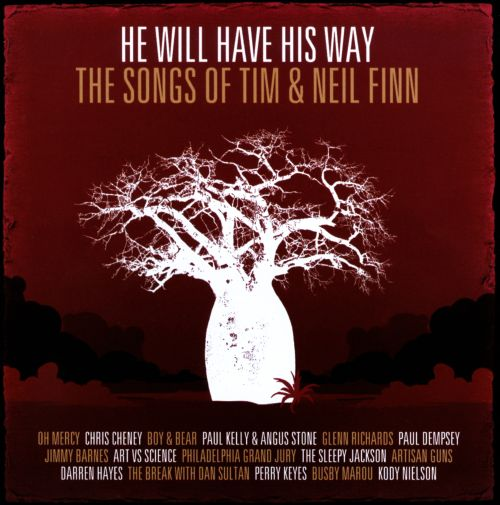 He Will Have His Way: The Songs of Tim & Neil Finn