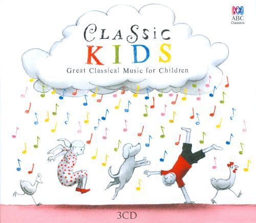 Classic Kids: Great Classical Music for Children