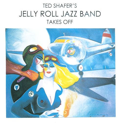 Ted Shafer's Jelly Roll Jazz Band Takes Off