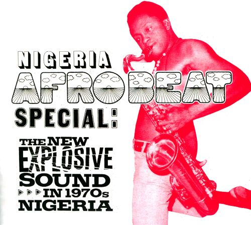 Nigeria Afrobeat Special: The New Explosive Sound in 1970s Nigeria
